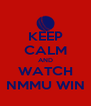 KEEP CALM AND WATCH NMMU WIN - Personalised Poster A4 size