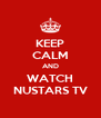 KEEP CALM AND WATCH NUSTARS TV - Personalised Poster A4 size
