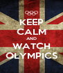 KEEP CALM AND WATCH OLYMPICS - Personalised Poster A4 size