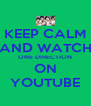 KEEP CALM AND WATCH ONE DIRECTION ON YOUTUBE - Personalised Poster A4 size