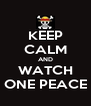 KEEP CALM AND WATCH ONE PEACE - Personalised Poster A4 size