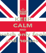 KEEP CALM AND watch only fools and horses  - Personalised Poster A4 size