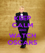 KEEP CALM AND WATCH OSCARS - Personalised Poster A4 size