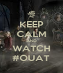 KEEP CALM AND WATCH #OUAT - Personalised Poster A4 size