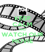KEEP CALM AND WATCH OUR MOVIE - Personalised Poster A4 size