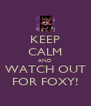 KEEP CALM AND WATCH OUT FOR FOXY! - Personalised Poster A4 size