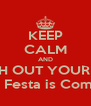 KEEP CALM AND WATCH OUT YOUR ASSES OC Festa is Coming - Personalised Poster A4 size