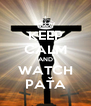 KEEP CALM AND WATCH PAŤA - Personalised Poster A4 size
