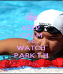 KEEP CALM AND WATCH PARK T.H - Personalised Poster A4 size