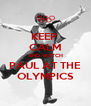 KEEP  CALM AND WATCH PAUL AT THE OLYMPICS - Personalised Poster A4 size