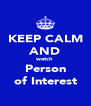 KEEP CALM AND watch Person of Interest - Personalised Poster A4 size