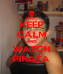 KEEP CALM AND WATCH PIRATA - Personalised Poster A4 size