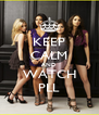 KEEP CALM AND WATCH PLL - Personalised Poster A4 size