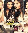 KEEP CALM AND WATCH PPL - Personalised Poster A4 size