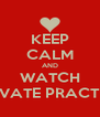 KEEP CALM AND WATCH PRIVATE PRACTICE - Personalised Poster A4 size