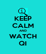 KEEP CALM AND WATCH QI - Personalised Poster A4 size