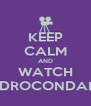 KEEP CALM AND WATCH QPEDROCONDANIEL - Personalised Poster A4 size