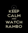 KEEP CALM AND WATCH RAMBO - Personalised Poster A4 size