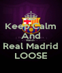 Keep Calm And Watch  Real Madrid LOOSE - Personalised Poster A4 size