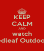 KEEP CALM AND watch Redleaf Outdoors - Personalised Poster A4 size