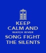 KEEP CALM AND WATCH RIVER SONG FIGHT THE SILENTS - Personalised Poster A4 size