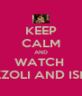 KEEP CALM AND WATCH  RIZZOLI AND ISLES - Personalised Poster A4 size