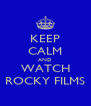 KEEP CALM AND WATCH ROCKY FILMS - Personalised Poster A4 size