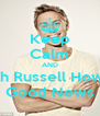 Keep Calm AND Watch Russell Howards Good News - Personalised Poster A4 size