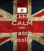 KEEP CALM AND watch russlle - Personalised Poster A4 size