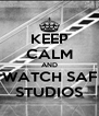 KEEP CALM AND WATCH SAF STUDIOS - Personalised Poster A4 size