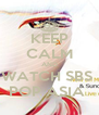 KEEP CALM AND WATCH SBS  POP ASIA  - Personalised Poster A4 size