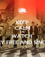 KEEP CALM AND WATCH  SEXY FREE AND SINGLE  - Personalised Poster A4 size