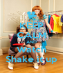 KEEP CALM AND Watch Shake it up - Personalised Poster A4 size