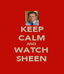 KEEP CALM AND WATCH SHEEN - Personalised Poster A4 size