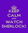KEEP CALM AND WATCH SHERLOCK! - Personalised Poster A4 size