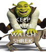 KEEP CALM AND WATCH SHREK - Personalised Poster A4 size