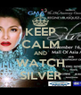 KEEP CALM AND WATCH SILVER - Personalised Poster A4 size