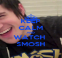 KEEP CALM AND WATCH  SMOSH - Personalised Poster A4 size