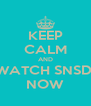 KEEP CALM AND WATCH SNSD  NOW - Personalised Poster A4 size
