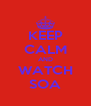 KEEP CALM AND WATCH SOA - Personalised Poster A4 size