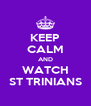 KEEP CALM AND WATCH ST TRINIANS - Personalised Poster A4 size