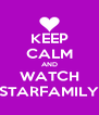 KEEP CALM AND WATCH STARFAMILY - Personalised Poster A4 size