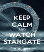 KEEP CALM AND WATCH STARGATE - Personalised Poster A4 size
