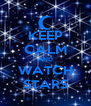 KEEP CALM AND WATCH STARS - Personalised Poster A4 size