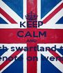 KEEP CALM AND watch swartland trash hugenote on wensday - Personalised Poster A4 size