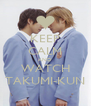 KEEP CALM AND WATCH TAKUMI-KUN - Personalised Poster A4 size