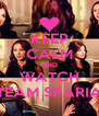 KEEP CALM AND WATCH TEAM SPARIA - Personalised Poster A4 size