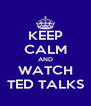 KEEP CALM AND WATCH TED TALKS - Personalised Poster A4 size