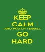 KEEP CALM AND WATCH TERRELL GO HARD - Personalised Poster A4 size