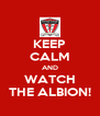 KEEP CALM AND WATCH THE ALBION! - Personalised Poster A4 size
